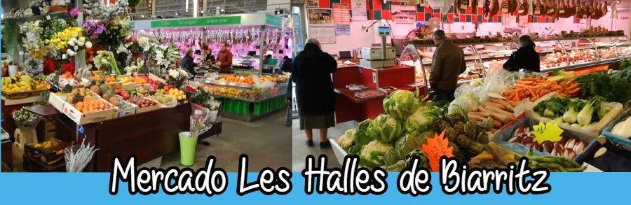 Mercado Les Halles en Biarritz